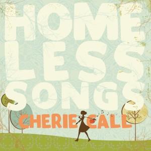 Cherie Call - Homeless Songs