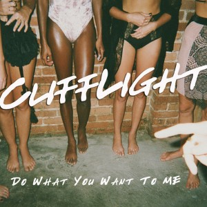 CliffLight - Do What You Want To Me Lyrics