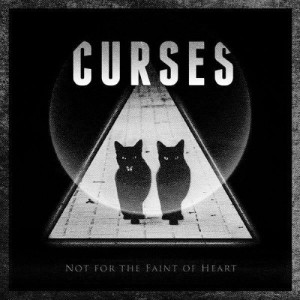Curses - Not For The Faint On Heart