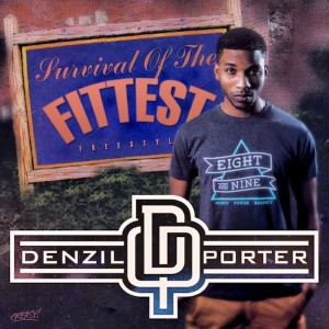 Denzil Porter - Survival Of The Fittest Freestyle Lyrics