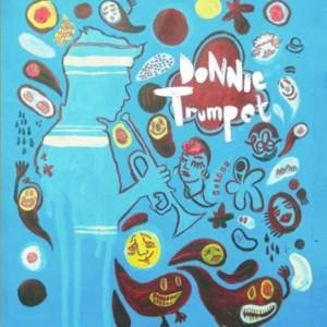 Donnie Trumpet - ing
