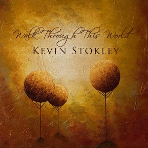 Kevin Stokley -  Walk Through This World Lyrics