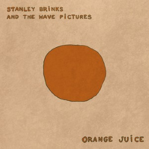 Stanley Brinks and The Wave Pictures - Orange Juice