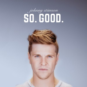 Johnny Stimson - SO. GOOD. Lyrics