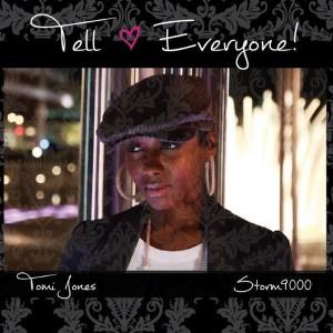 Tomi Jones - Tell Everyone Lyrics