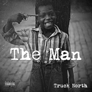 Truck North - The Man Lyrics