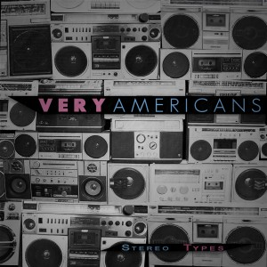 Very Americans - Stereo Types
