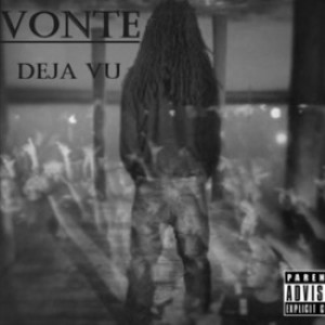 Vonte Raekwon - Deja Vu Lyrics