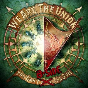 We Are The Union - You Can't B-Side The Sun
