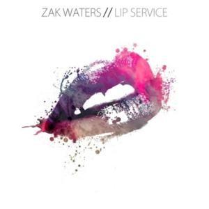 Zak Waters - Lip Service