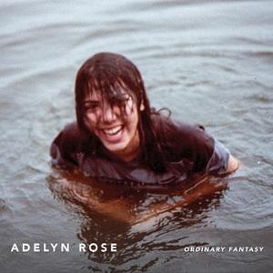 Adelyn Rose - Ordinary Fantasy