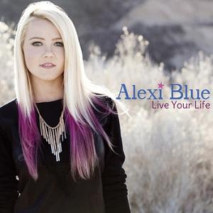 Alexi Blue - Live Your Life