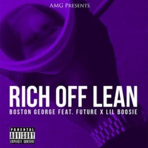 Boston George - Rich Off Lean