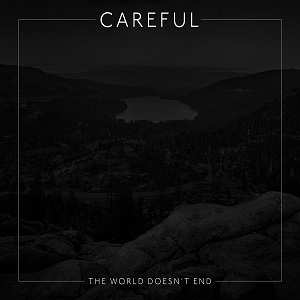 Careful - The World Doesn't End