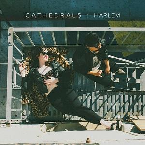 C A T H E D R A L S - Harlem Lyrics