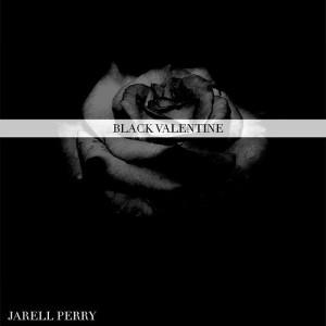 Jarell Perry   Black Valentine Lyrics