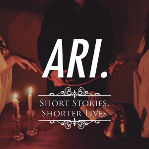 Ari. - Short Stories, Shorter Lives