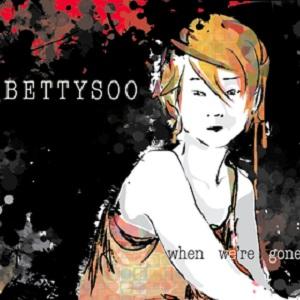 BettySoo - When We're Gone