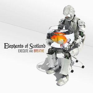 Elephants of Scotland - Execute and Breathe