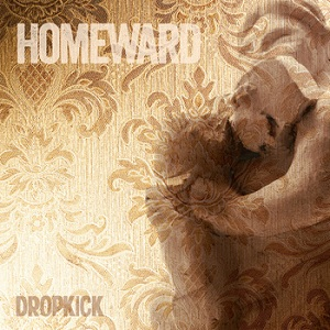 Dropkick - Homeward