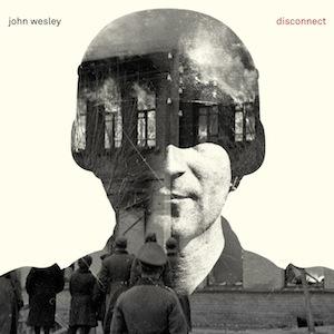 John Wesley - Disconnect