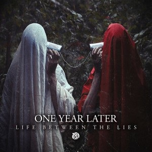 One Year Later - Life Between the Lies