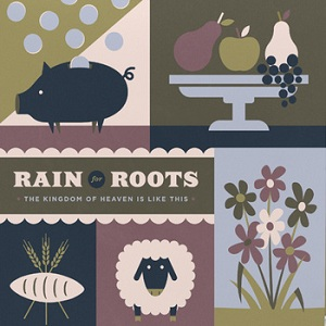 Rain For Roots - The Kingdom of Heaven Is Like This