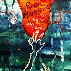 Renoe Alexander - Full Grown Man Punches
