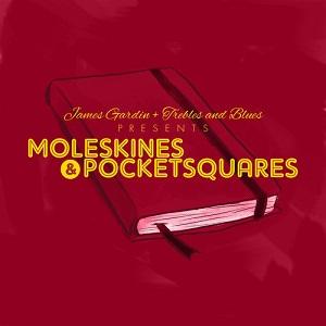 James Gardin - Moleskines & Pocketsquare