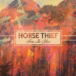 Horse Thief - Fear In Bliss