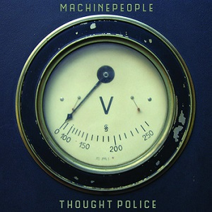 Machine People - Thought Police