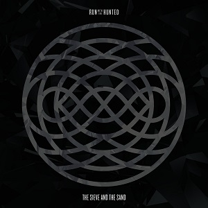 Run With The Hunted - The Sieve and the Sand