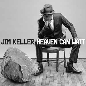 Jim Keller - Heaven Can Wait