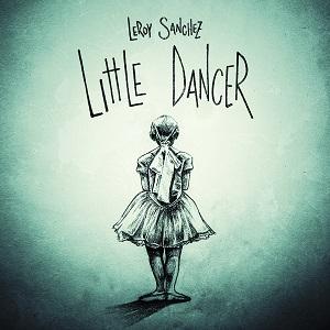 Leroy Sanchez - Little Dancer Lyrics