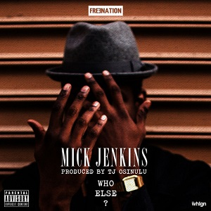 Mick Jenkins - Who Else Lyrics