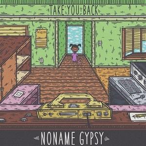 Noname Gypsy - Take You Back Lyrics (Feat. Akenya)