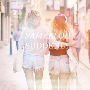 Sameblod - Suddenly Lyrics