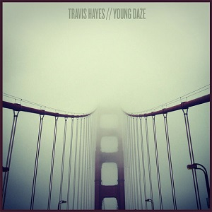 Travis Hayes - Young Daze
