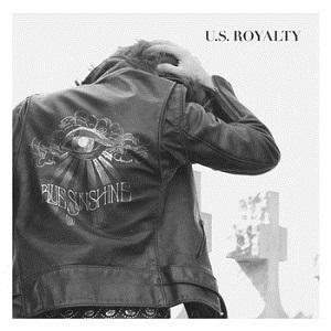 U.S. Royalty - Blue Sunshine