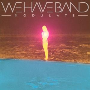 We Have Band - Modulate Lyrics