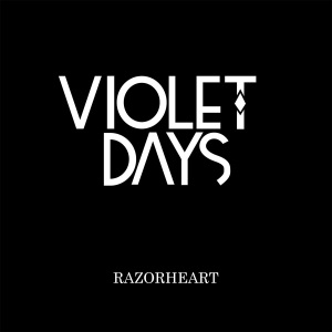 Violet Days - Razorheart Lyrics