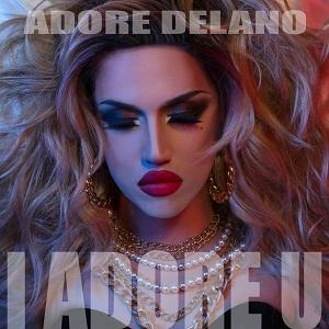 Adore Delano - I Adore U Lyrics