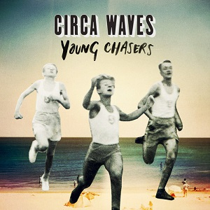 Circa Waves - Young Chaser Lyrics