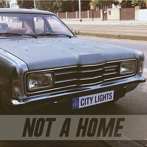 City Lights - Not a Home Lyrics