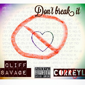 Cliff Savage - Don't Break It Lyrics (Feat. Correy L)