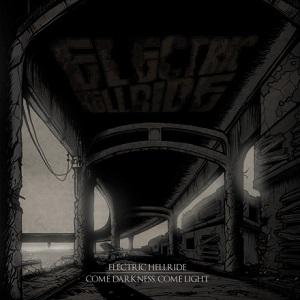 Electric Hellride - Album Come Darkness, Come Light
