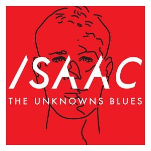 Isaac - The Unknowns Blues Lyrics