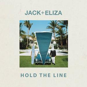 Jack + Eliza - Hold The Line Lyrics