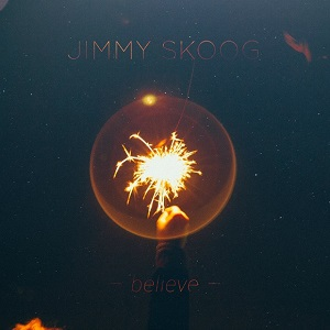 Jimmy Skoog - Believe Lyrics (Feat. Alex Isaak)