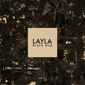 LAYLA - Black Mud Lyrics